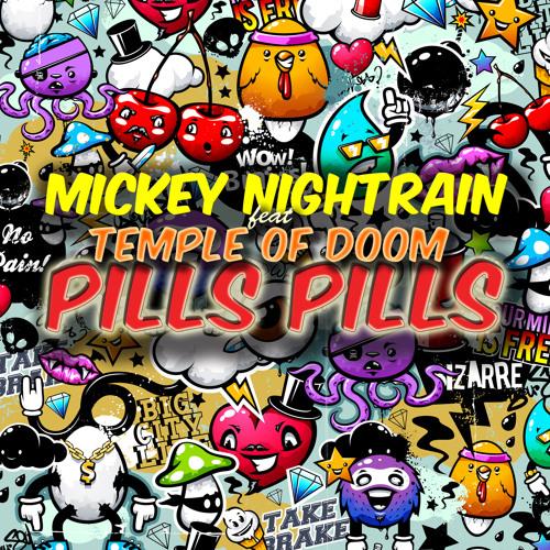 Mickey Nightrain feat. Temple of Doom - Pills Pills