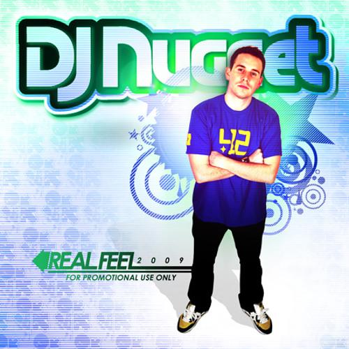 DJ Nugget - Real Feel 2009