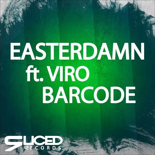 Easterdamn ft. VIRO - Barcode [OUT NOW]