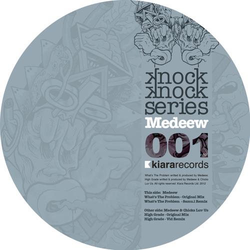 Medeew - What's The Problem (Samu.l Remix) [KIARA RECORDS]