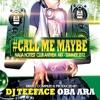 #CallMeMaybe - 2012 Naija Hottest Club Mix