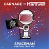 Hardwell - Spaceman (Carnage Festival Trap Remix)