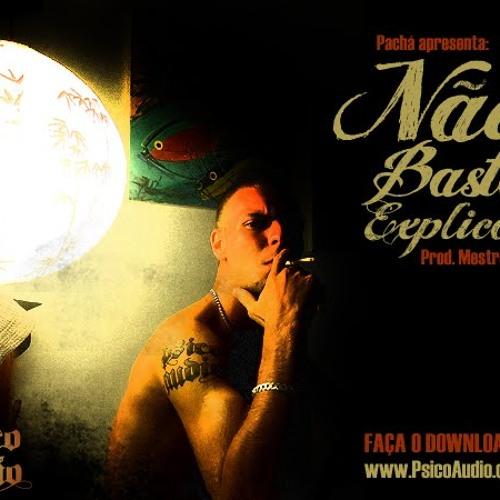 Mc Pachá - Nao Basta Explicar (Prod MUB Records) Mestre Xim