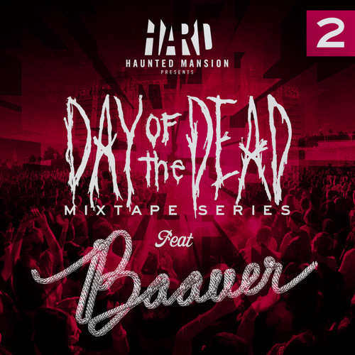 HARD Day of the Dead Mixtape #2: BAAUER