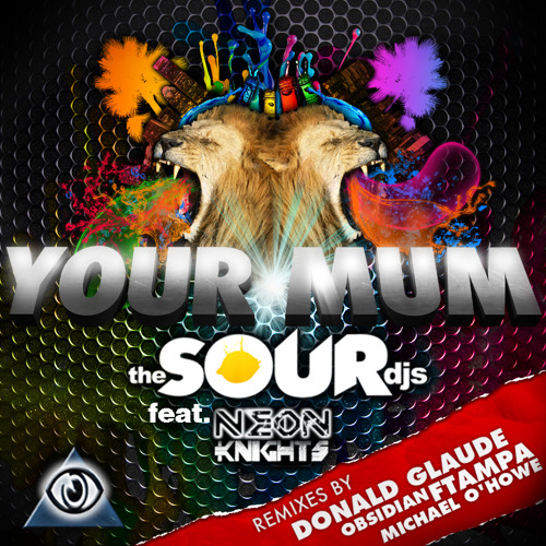 The Sour DJs & Neon Knights - Your Mum (Original Mix) [clip at 128]