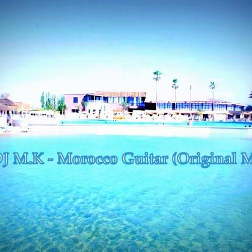 DJ M.K - Morocco Guitar (Original Mix) [M.K Records]