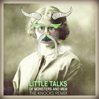 Of Monsters and Men - Little Talks (The Knocks Remix)