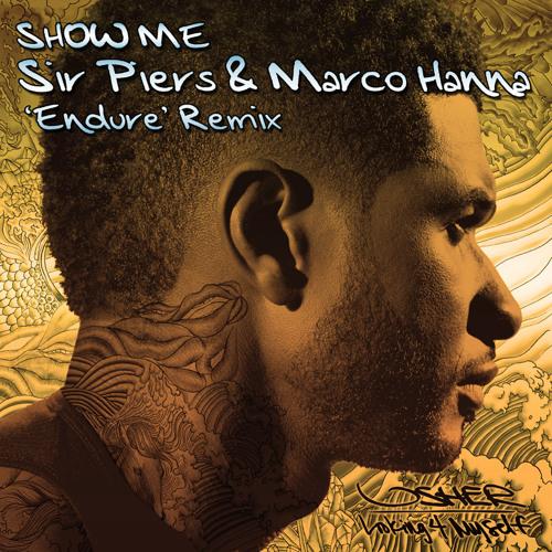 Usher - Show Me (Sir Piers & Marco Hanna 'Endure' Remix)