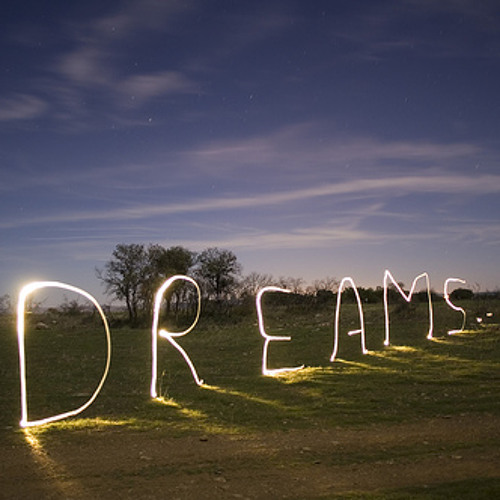 What may come of dreams