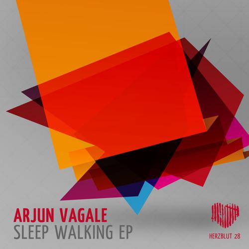 Arjun Vagale  - Sleep Walking | ReFocus | Nitrovate [Herzblut Recordings]