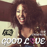 Kyra ft. Cashtastic - 'Good Love' (Original Edit)