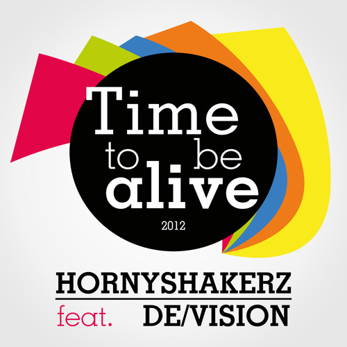 HornyShakerz feat De/vision - Time To Be Alive 2012 (Original Mix)