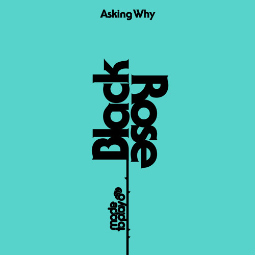 Black Rose - Asking Why (Original Mix)