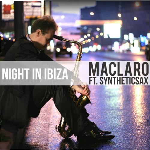 MacLaro ft. Syntheticsax - Night In Ibiza