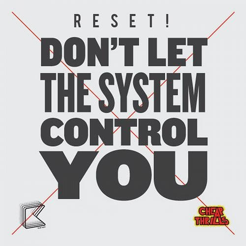 'Don t Let The System Control You' (Too Fresh Remix) - RESET!