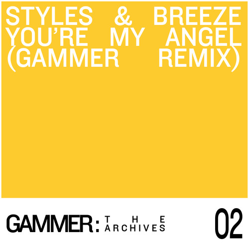 Styles & Breeze - You're My Angel (Gammer Remix) - www.facebook.com/djgammerfans