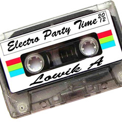 Lowik A - Electro Party Time 2012