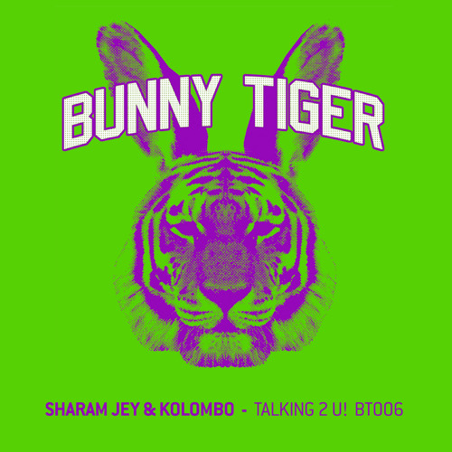 Sharam Jey & Kolombo - Talking 2 U! (Preview) Bunny Tiger Music006