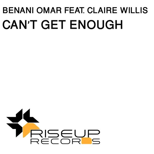 Benani Omar Feat. Claire Willis - Can't Get Enough (Original mix) [Riseup Records]