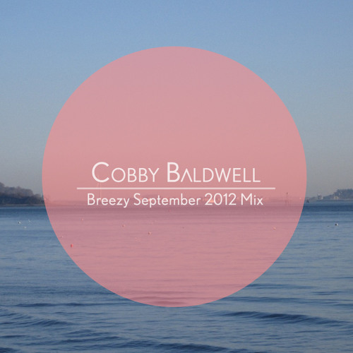 Cobbytape: Breezy September 2012 Mix
