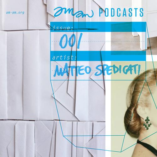 Matteo Spedicati - AMAM PODCAST 001