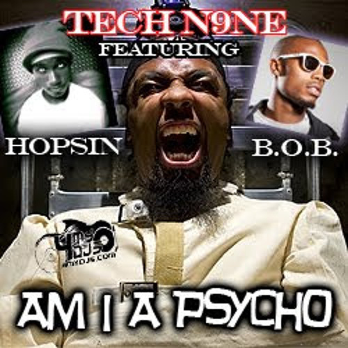 Tech N9ne - Am I A Psycho - ft. Hopsin B.O.B. (Bass Boosted)