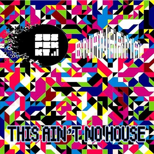 This Aint No House (Original Mix - Ninthwave Records)