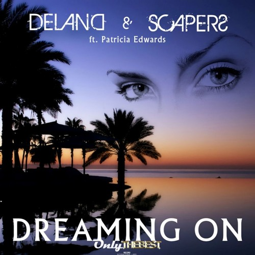 139# Deland & Scapers ft. Patricia Edwards - Dreaming on [ Only the Best Record international ]