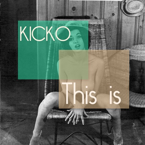 KICKo - This Is