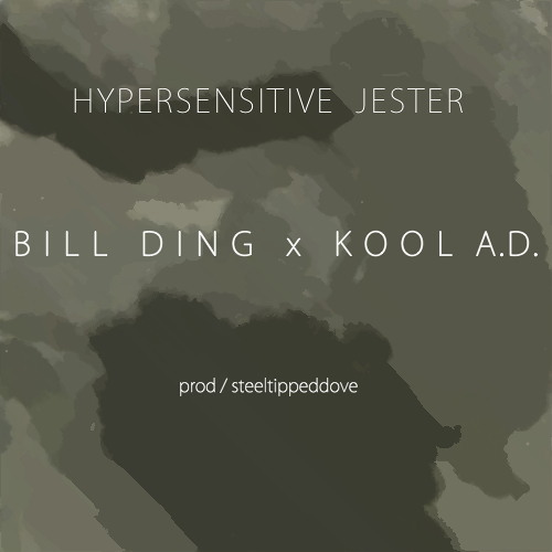 Kool A.D. & Bill Ding - Hypersensitive Jester (Prod. by Steel Tipped Dove)