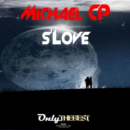 140# Michael Cp - S'Love (Cocaine Rmx) [ Only the Best Record international ]