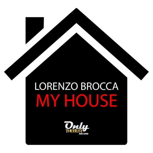 141# Lorenzo Brocca - My House (Original Mix) [ Only the Best Record international ]