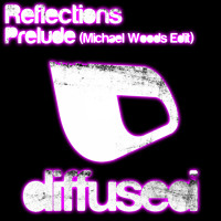 Reflections - Prelude (Michael Woods Edit)
