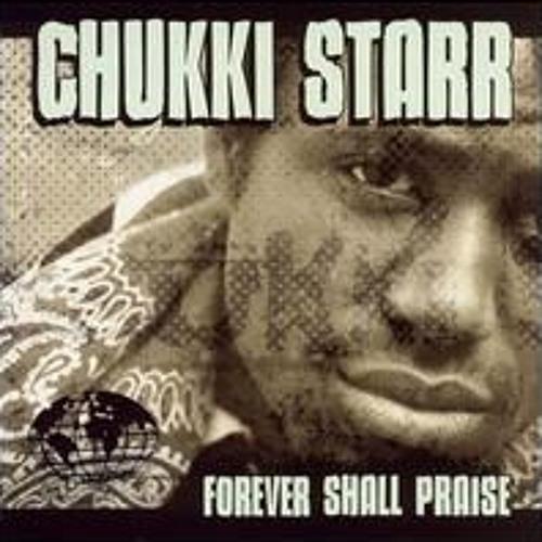 Chukki Starr Forever Shall Praise - RT & JWP Prod