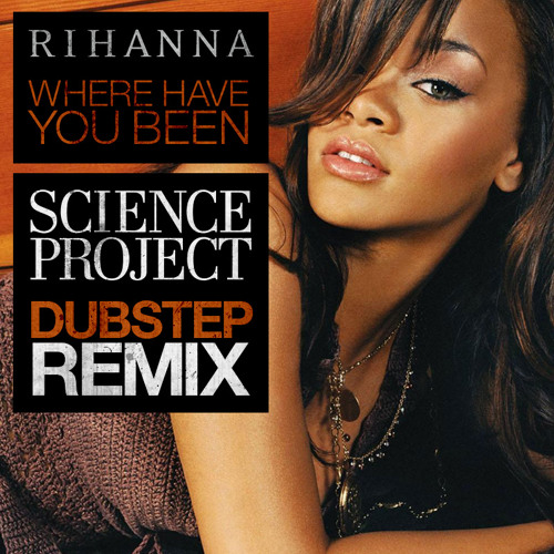 Where Have You Been OFFICIAL SCIENCE PROJECT DUBSTEP REMIX