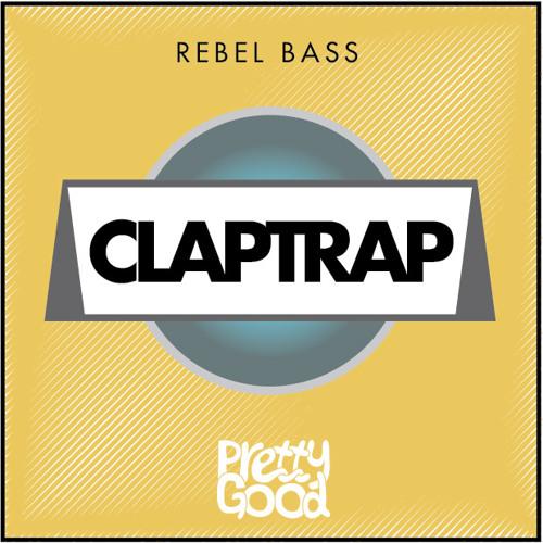 Rebel Bass - Claptrap (Original Mix)