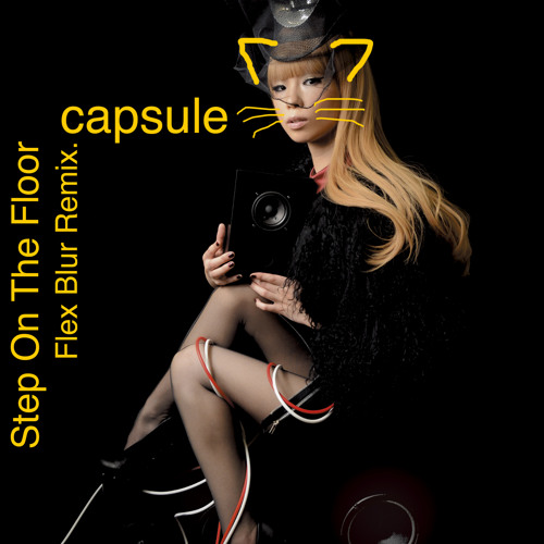 capsule - Step On The Floor (Flex Blur Remix)(Radio Edit)