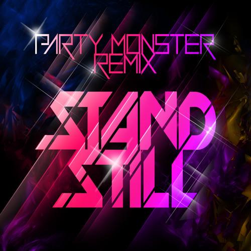 """Stand Still"" PartyMonster remix - Houserocka & Rroid Drazr"