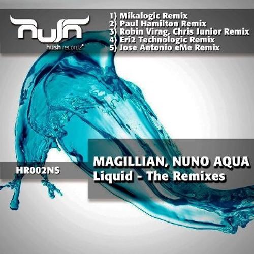 Magillian, Nuno Aqua - Liquid (ERI2 Remix) |  Hush Recordz
