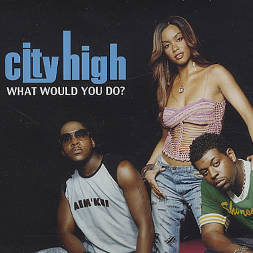 City High - What Would You Do (Work In Progress)