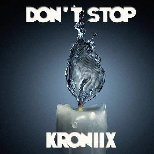 Kroniix - Don't Stop