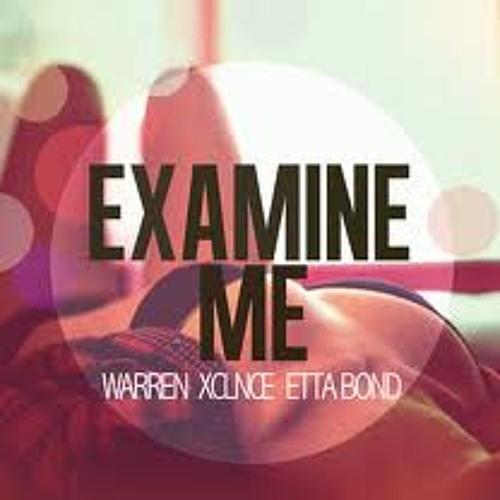 Warren Xclnce feat. Etta Bond-Examine me(Nigel One rmx)free download