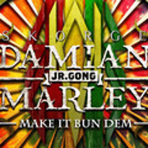 Make it Bun Dem (dubstep remix) - Skorge, Skrillex, Damian Marley