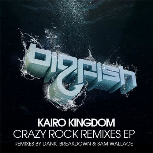 Kairo Kingdom - Crazy Rock (Dank (USA) Remix) * OUT NOW ON BEATPORT !!!
