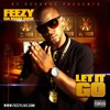 Feezy Da Main Man - Let It Go