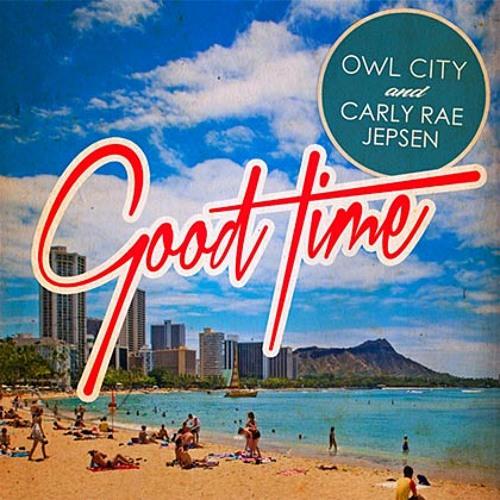 Owl City feat. Carly Rae Jepsen - Good Time (Exxc!tement Remix)