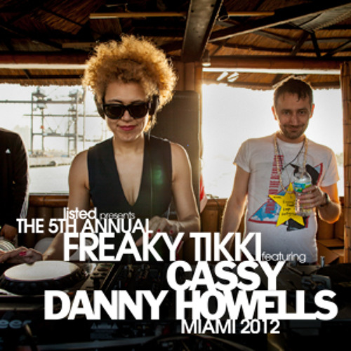 listed Podcast [003]: Danny Howells & Cassy B2B on the Freaky Tikki 2012