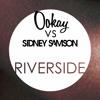 Ookay vs Sidney Samson - Riverside (TRAP REMIX)