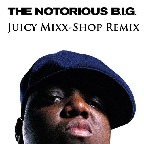 Juicy (DJ Spence Mixx-Shop Remix)