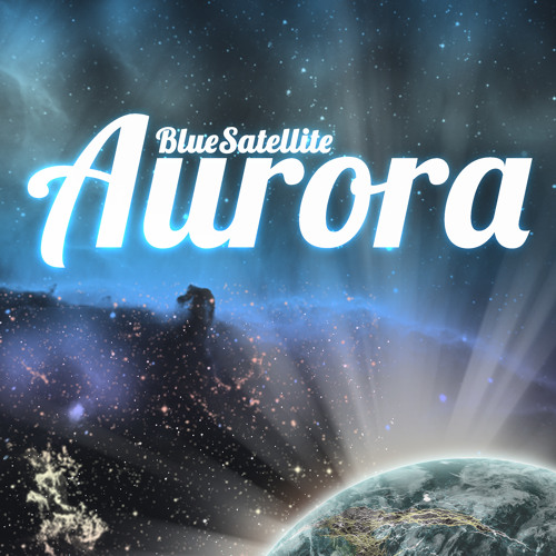Blue Satellite - Aurora Pt II (Basement Love Remix)
